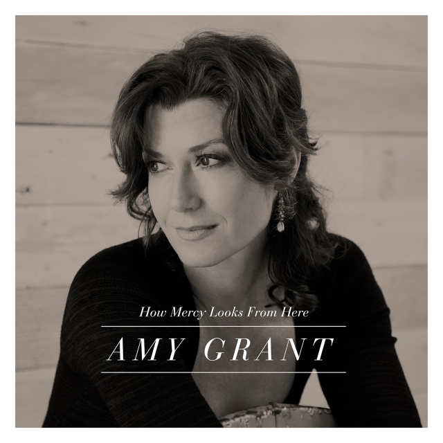 Amy Grant - AmyGrant_HowMercyLooksFromHere_20130409